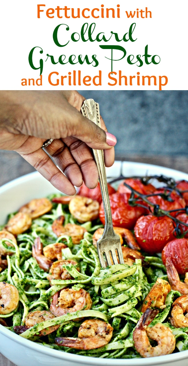 My Fettuccini with Collard Greens Pesto and Grilled Shrimp is quick, colorful, nutritious, and delicious- the perfect summer dish!